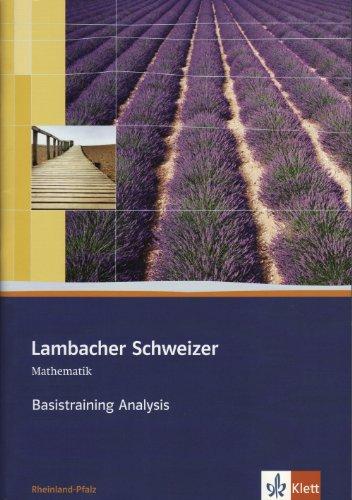 9783127357073: Lambacher Schweizer. 11. und 12. Schuljahr. Basistraining Analysis. Rheinland-Pfalz