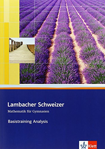 9783127357226: Lambacher Schweizer Basistraining. Themenband Analysis. Arbeitsheft plus L�sungen f�r die Sekundarstufe II