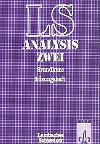 Lambacher-Schweizer, Analysis 2, Sekundarstufe II, Lösungsheft zum Grundkurs: August;Schweizer...