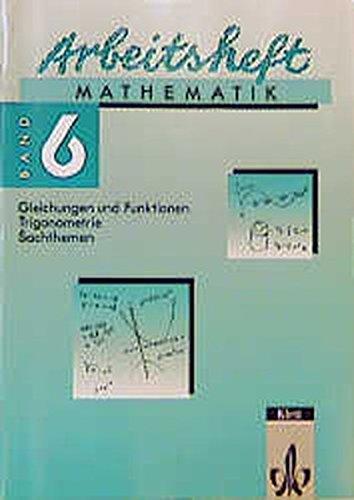 9783127401806: Arbeitsheft Mathematik, Bd.6, Gleichungen und Funktionen, Trigonometrie, Sachthemen