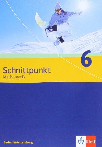 9783127403015: Schnittpunkt 6. 10. Schuljahr. Schülerbuch. Baden-Württemberg: Mathematik für Realschulen
