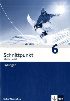 9783127403039: Schnittpunkt 6. 10. Schuljahr. Lösungen. Baden-Württemberg: Mathematik für Realschulen