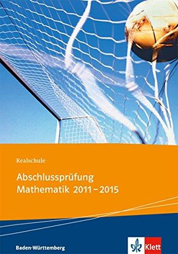 9783127403190: Realschule Abschlussprüfung Mathematik 2011 - 2015. Die in Baden-Württemberg 2011 - 2015 zentral gestellten Aufgaben mit ausführlichen Lösungen. Übungsaufgaben mit Lösungen zu allen Themen der Abschlussprüfung, getrennt in Pflicht- und Wahlbereich