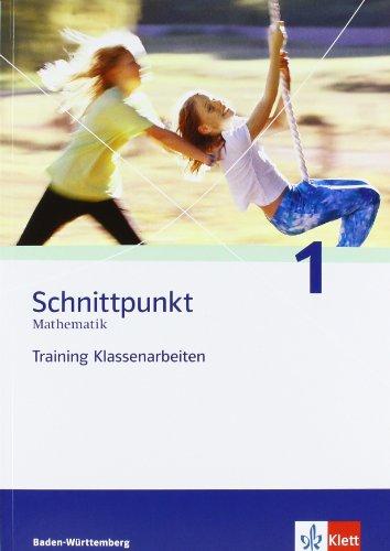 9783127403503: Schnittpunkt - Trainingshefte für Klassenarbeiten. Training Klassenarbeiten 5. Klasse. Schülerheft mit Lösungen. Ausgabe für Baden-Württemberg
