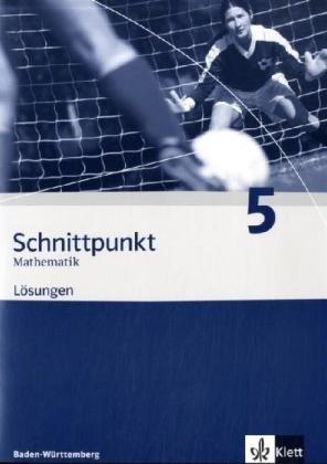 9783127403930: Schnittpunkt 5. 9. Schuljahr. Lösungen. Baden-Württemberg