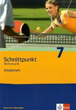 9783127404760: Schnittpunkt 7. Mathematik. Arbeitsheft Nordrhein-Westfalen: Mathematik f�r Realschulen