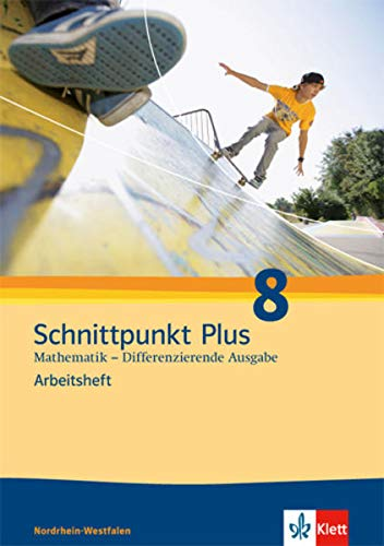 9783127424461: Schnittpunkt Mathematik - Differenzierende Ausgabe für Nordrhein-Westfalen. Arbeitsheft mit Lösungsheft 8. Schuljahr