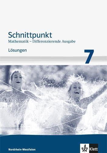 9783127424836: Schnittpunkt Mathematik 7. Schuljahr. Lösungen Mittleres Niveau. Differenzierende Ausgabe für Nordrhein-Westfalen