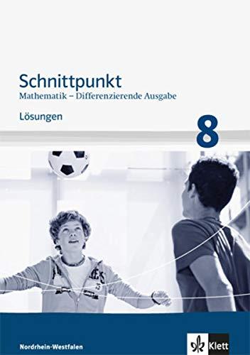 9783127424874: Schnittpunkt Mathematik - Differenzierende Ausgabe für Nordrhein-Westfalen. Lösungen Mittleres Niveau 8. Schuljahr