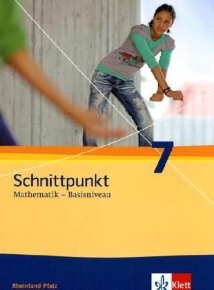 9783127426113: Schnittpunkt Mathematik. Neubearbeitung. Schülerbuch Basisniveau 7. Schuljahr. Ausgabe für Rheinland-Pfalz