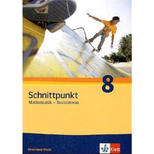 9783127426212: Schnittpunkt Mathematik - Ausgabe für Rheinland-Pfalz. Neubearbeitung. Schülerbuch Basisniveau 8. Schuljahr
