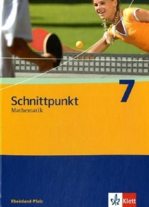 9783127426717: Schnittpunkt 7. Schülerbuch. Rheinland-Pfalz: Mathematik für Realschulen