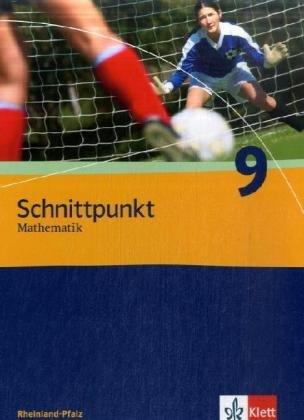 9783127426915: Schnittpunkt Mathematik - Neubearbeitung. Schülerbuch 9. Schuljahr. Ausgabe für Rheinland-Pfalz