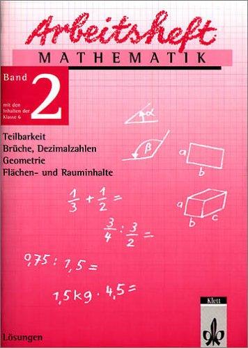 9783127452037: Arbeitsheft Mathematik 2. Für die 6. Klasse. Lösungen. Neubearbeitung: Teilbarkeit, Brüche, Dezimalzahlen, Geometrie, Flächen- und Rauminhalte