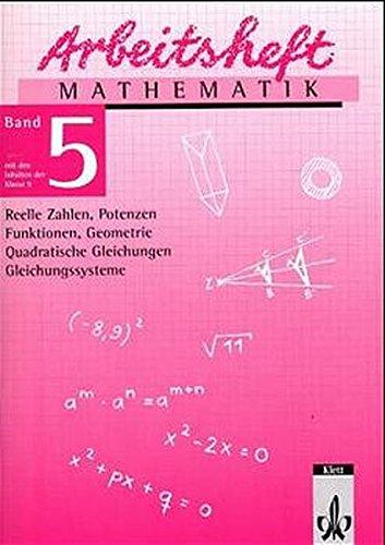 9783127452501: Arbeitsheft Mathematik 5. Reelle Zahlen, Potenzen, Funktionen, Geometrie, Quadratische Gleichungen, Gleichungssysteme. 9. Klasse