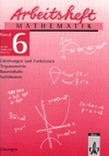 9783127452730: Arbeitsheft Mathematik 6. Lösungen: Gleichungen und Funktionen, Trigonometrie, Rauminhalte, Sachthemen