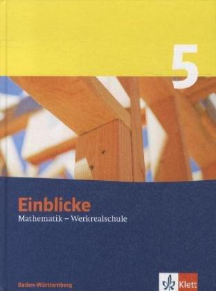 9783127463903: Einblicke Mathematik Werkrealschule 5. Schülerbuch 9. Schuljahr. Ausgabe für Baden-Württemberg: Ausgabe für Baden-Württemberg