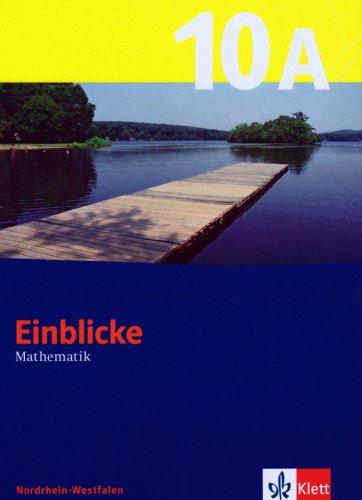 9783127464115: Einblicke Mathematik. Mathematik für die Hauptschule. Schülerband 10. Schuljahr. Band A. Ausgabe Nordrhein-Westfalen
