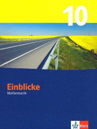 9783127465013: Einblicke Mathematik. Neubearbeitung. Schülerbuch 10. Schuljahr. Niedersachsen und Hessen