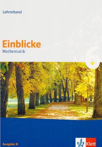 9783127467635: Einblicke Mathematik - Neubearbeitung. Lehrerband 6. Schuljahr. Ausgabe N. Hessen, Schleswig-Holstein: Lehrerband
