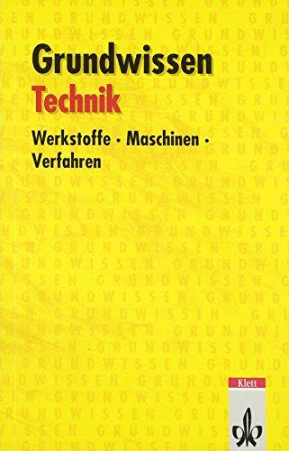 Grundwissen Technik. Werkstoffe, Maschinen, Verfahren. (Lernmaterialien): Heuermann, Willi; Köppke,