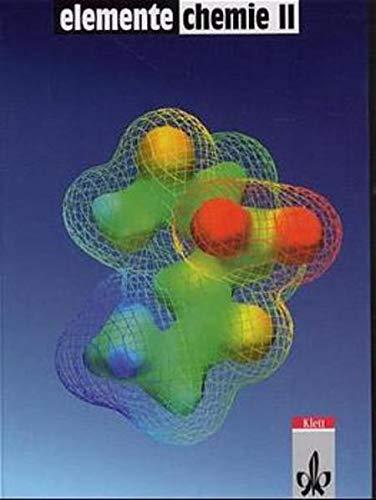 9783127567007: Elemente Chemie, Überregionale Ausgabe, Neubearbeitung, Bd.2, Schülerband 11.-13. Schuljahr, Gesamtausgabe
