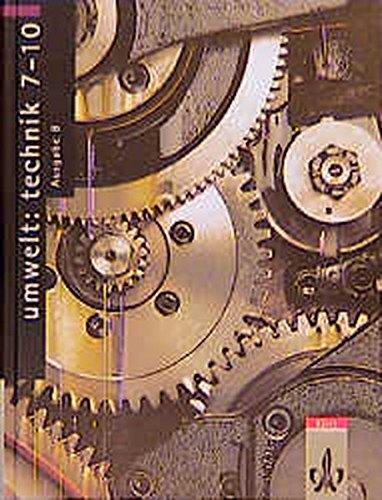 9783127578003: Umwelt: Technik 7-10 B. Gesamtband. Neubearbeitung. Schülerbuch: Ein Arbeits- und Informationsbuch für den Technikunterricht
