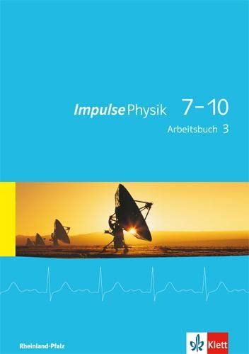 9783127722864: Impulse Physik 7-10. Arbeitsbuch 3 (Klasse 9 oder 10). Ausgabe für Rheinland-Pfalz