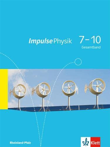 9783127722871: Impulse Physik 7-10. Schülerbuch. Ausgabe für Rheinland-Pfalz