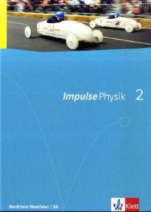 9783127724257: Impulse Physik. Ausgabe für Nordrhein-Westfalen G8. Schülerbuch für die Klassen 7-9