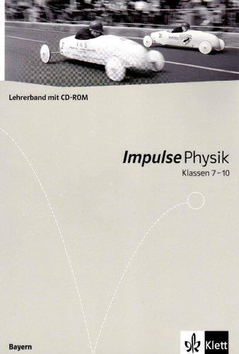 9783127724691: Impulse Physik. Neubearbeitung. Lehrerband. 7.- 10. Klasse G8. Ausgabe Bayern