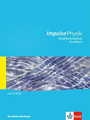 9783127726770: Impulse Physik Klasse 11/12. Schülerbuch. Oberstufe Qualifikationsphase Nordrhein-Westfalen