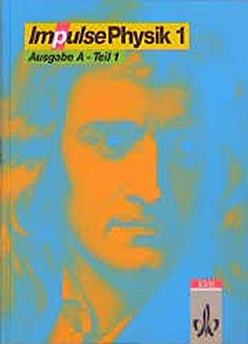 9783127727302: Impulse Physik 1, Ausgabe A, Tl.1, Schülerbuch bis Klasse 8, Ausgabe für Sachsen, Sachsen-Anhalt und Thüringen