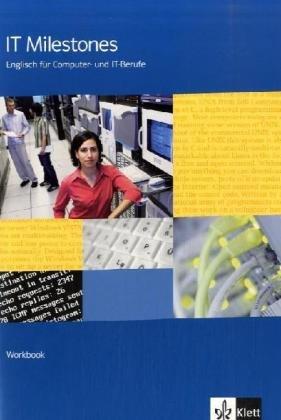 9783128010519: IT Milestones. Workbook: Englisch für IT-Berufe. A2 - B2