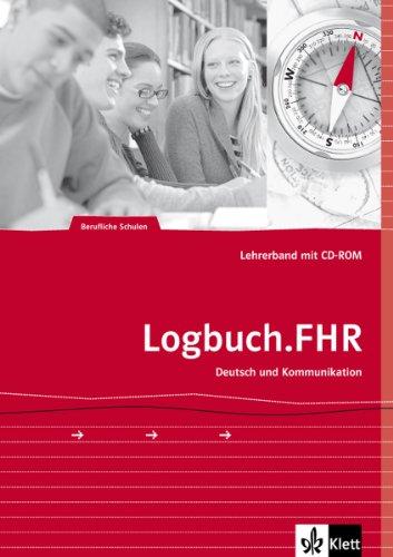 9783128035024: Logbuch. Lehrerband mit CD-ROM. FHR: Deutsch und Kommunikation. Auf dem Weg zur Fachhochschulreife