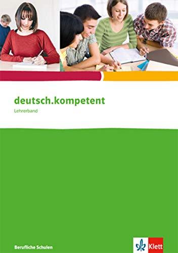 9783128037028: deutsch.kompetent. Lehrerband für berufliche Schulen