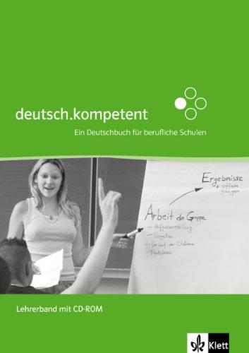 9783128037196: deutsch.kompetent. Ein Deutschbuch für berufliche Schulen: Lehrerband mit Lösungen und CD-ROM