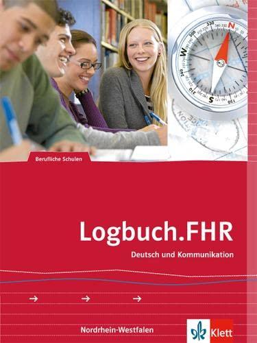9783128039305: Logbuch.FHR: Deutsch und Kommunikation für Nordrhein-Westfalen. Auf dem Weg zur Fachhochschulreife