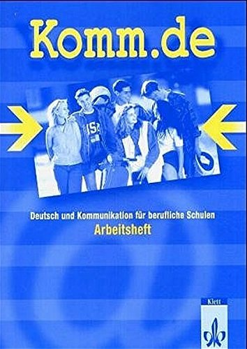 Komm.de. Deutsch und Kommunikation für berufliche Schulen.Schülerarbeitsheft.: Benzing, Michael, Hildt,