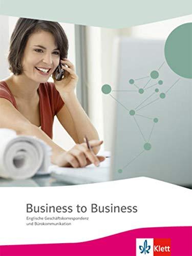 9783128082479: Business to Business. Schülerbuch: Englische Geschäftskorrespondenz und Bürokommunikation