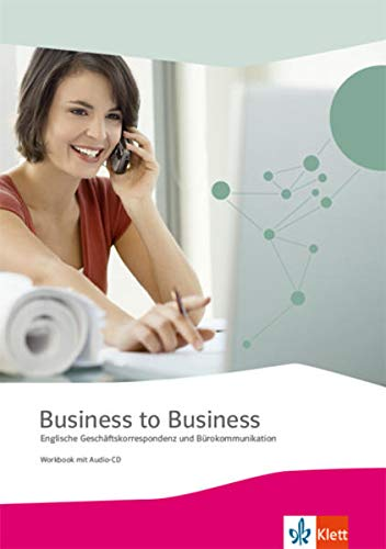 9783128082493: Business to Business. Workbook inkl. Audio-CD-ROM und IHK-Prüfungsvorbereitung