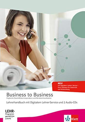 9783128082516: Business to Business. Lehrerhandbuch mit Medien-DVD-ROM + 3 Lehrer-Audio-CDs: Englische Geschäftskorrespondenz und Bürokommunikation