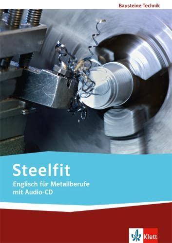 9783128082738: Steelfit. Englisch für Metallberufe. Lehr-/Arbeitsbuch mit Audio-CD: Technische Bausteine