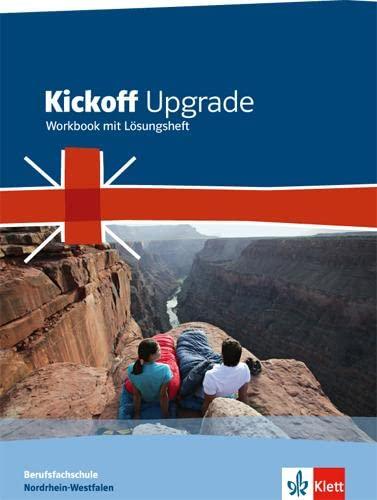 9783128082943: Kickoff Upgrade. Workbook mit Audio-CD-ROM und Lösungsheft. Nordrhein-Westfalen: Englisch für die Berufsfachschule