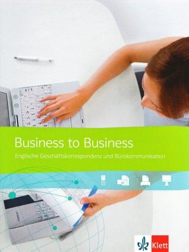 9783128083308: Business to Business Neu. Schülerbuch: Englische Geschäftskorrespondenz und Bürokommunikation