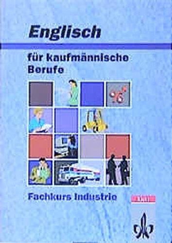 9783128084008: Englisch für kaufmännische Berufe, Fachkurs Industrie, Schülerbuch