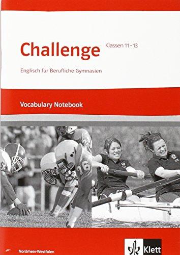 9783128092058: Challenge Nordrhein-Westfalen. Englisch für berufliche Gymnasien. Vocabulary Notebook Klasse 11 bis 13