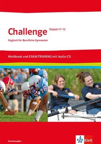 9783128092133: Challenge Klasse 11.-13. Workbook und EXAM TRAINING mit herausnehmbaren Lösungen + Audios auf CD-ROM: Englisch für berufliche Gymnasien