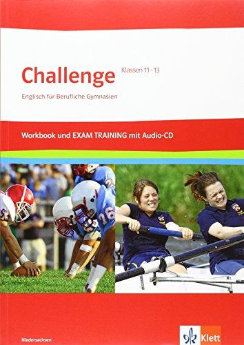 9783128092195: Challenge. Workbook und EXAM TRAINING mit herausnehmbaren L�sungen + Audios auf CD-ROM Klasse 11-13. Ausgabe f�r Niedersachsen: Englisch f�r berufliche Gymnasien
