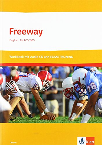 9783128092263: Freeway Bayern 2011. Workbook und EXAM TRAINING FHR mit Lösungsheft und Audio-CD-ROM. Englisch für FOS/BOS